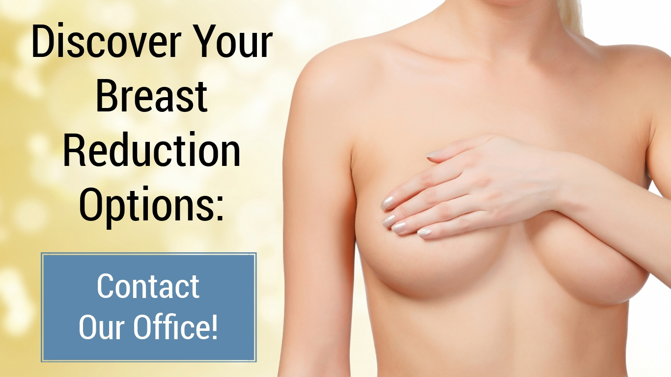 hand covers nude breast with words discover your breast reduction options contact our office